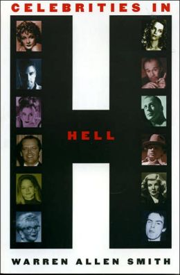 Celebrities in Hell: A Guide to Hollywood's Atheists, Agnostics, Skeptics, Freethinkers and More