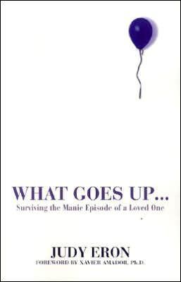What Goes Up...: Surviving the Manic Episode of a Loved One