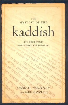 Mystery of the Kaddish: Its Profound Influence on Judaism