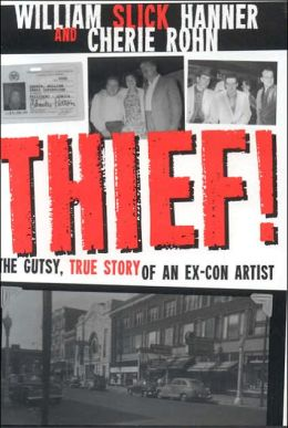 Thief! A Gutsy, True Story of an Ex-Con Artist
