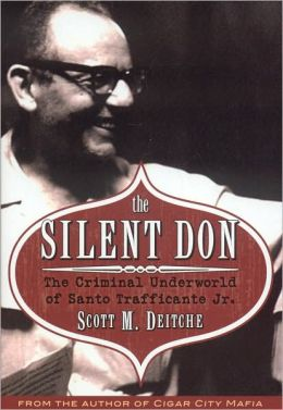 Silent Don: The Criminal Underworld of Santo Trafficante Jr.