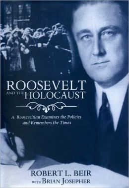 Roosevelt and the Holocaust: A Rooseveltian Examines the Policies and Remembers the Times