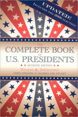 The Complete Book of U.S. Presidents, Seventh Edition