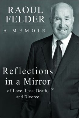Reflections in a Mirror: Of Love, Loss, Death and Divorce
