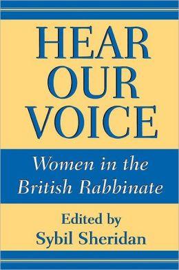 Hear Our Voice: Women in the British Rabbinate