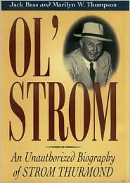 Ol' Strom: An Unauthorized Biography of Strom Thurmond