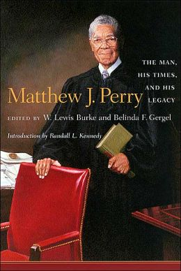 Matthew J. Perry: The Man, His Times, and His Legacy