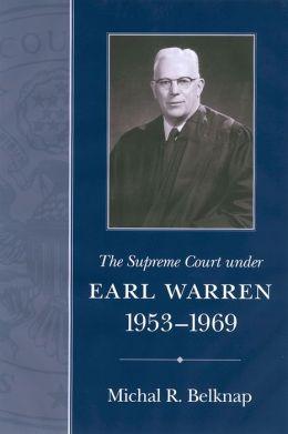 The Supreme Court under Earl Warren, 1953-1969