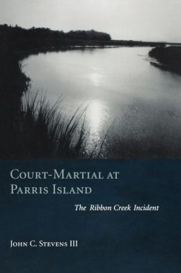 Court-Martial at Parris Island: The Ribbon Creek Incident