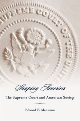 Shaping America: The Supreme Court and American Society