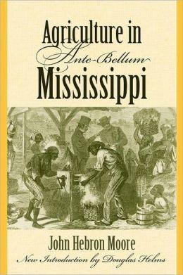 Agriculture in Ante-Bellum Mississippi