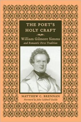 The Poet's Holy Craft: William Gilmore Simms and Romantic Verse Traditions