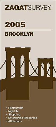 Zagat Brooklyn 2005 (Zagat Survey Series)