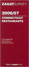Zagat Connecticut Restaurants 2006-2007