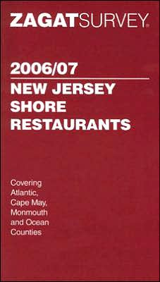 Zagat Survey 2006/07 New Jersey Shore Restaurants