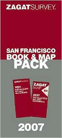 Zagat Survey: San Francisco Book and Map Pack 2007