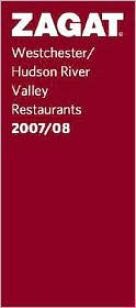 Zagat Westchester/Hudson River Valley Restaurants 2007-2008