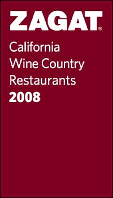 Zagat California Wine Country Restaurants 2008