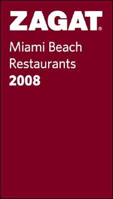 Zagat Miami Beach Restaurants 2008