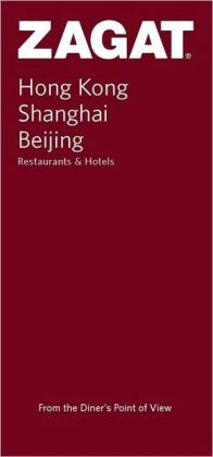 Zagat Hong Kong, Shanghai, Beijing Restaurants and Hotels