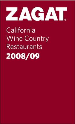 Zagat California Wine Country Restaurants 2009