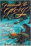 Prelude to Glory: Volume 2 - The Times that Try Men's Souls