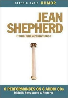 Jean Shepherd: Pomp and Circumstance