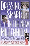 Dressing Smart in the New Millennium; 200 Quick Tips for Great Style