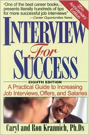 Interview for Sucess: A Practical Guide to Increasing Job Interviews, Offers and Salaries