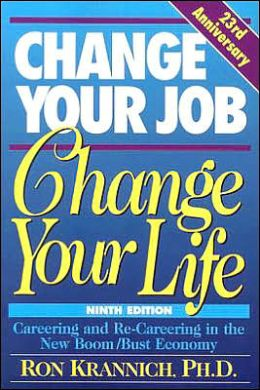 Change Your Job, Change Your Life: Careering and Re-Careering in the New Boom/Bust Economy