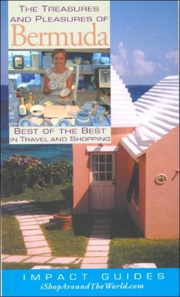 The Treasures and Pleasures of Bermuda: Best of the Best in Travel and Shopping