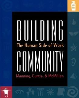 Building Community: The Human Side of Work
