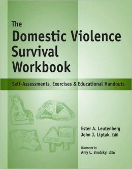 The Domestic Violence Survival Workbook: Self-Assessments, Exercises & Educational Handouts
