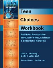 Teen Choices Workbook: Facilitator Reproducible Self-Assessments, Exercises & Educational Handouts