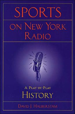 Sports on New York Radio: A Play-By-Play History