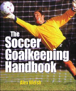 The Soccer Goalkeeping Handbook