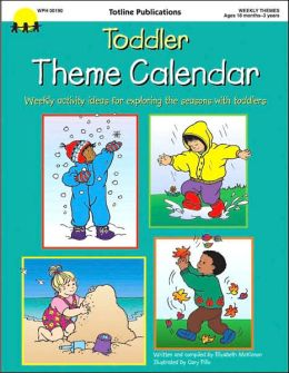 Toddler Theme Calendar: Weekly Activity Ideas for Exploring the Seasons with Toddlers