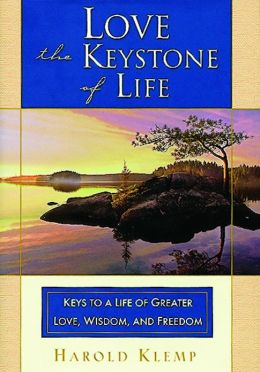 Love-The Keystone of Life: Keys to a Life of Greater Love, Wisdom and Freedom