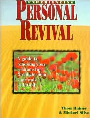 Experiencing Personal Revival: A Guide to Renewing Your Relationship and Enlightening Your Walk with God