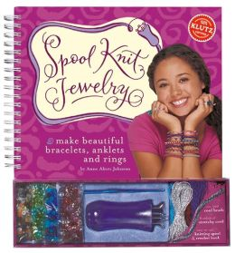Spool Knit Jewelry: Make Beautiful Bracelets, Anklets and Rings