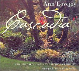 Cascadia: Inspired Gardening in the Pacific Northwest
