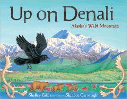 Up on Denali: Alaska's Wild Mountain (Paws IV Series)