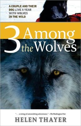 3 Among the Wolves: A Couple and Their Dog Live a Year with Wolves in the Wild