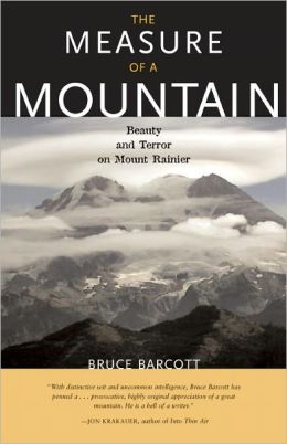 Measure of a Mountain: Beauty and Terror on Mount Rainier