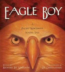 Eagle Boy: A Pacific Northwest Native Tale