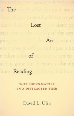The Lost Art of Reading: Why Books Matter in a Distracted Time