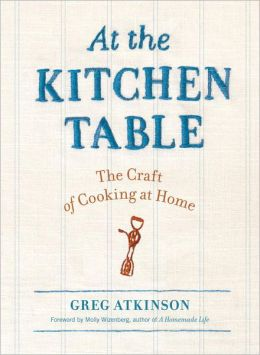 At the Kitchen Table: The Craft of Cooking at Home