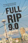 Book Cover Image. Title: Full-Rip 9.0:  The Next Big Earthquake in the Pacific Northwest, Author: Sandi Doughton