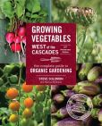 Book Cover Image. Title: Growing Vegetables West of the Cascades, 35th Anniversary:  The Complete Guide to Organic Gardening, Author: Steve Solomon