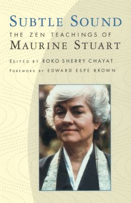 Subtle Sound: The Zen Teachings of Maurine Stuart